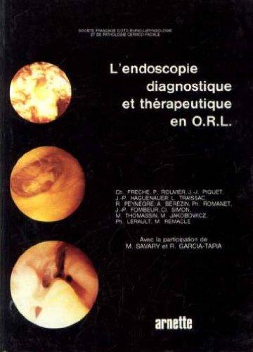 L'endoscopie diagnostique et thérapeutique en ORL