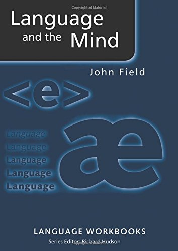 Language and the Mind (Language Workbooks) por John Field