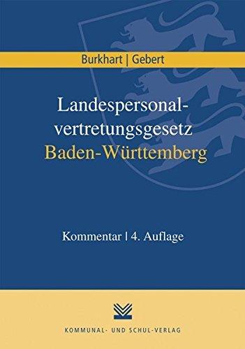 Landespersonalvertretungsgesetz Baden-Württemberg: Kommentar by Harald Burkhart (2015-10-07)
