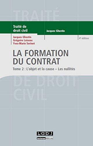 La Formation du contrat Tome 2 : L'objet et la cause - Les nullités