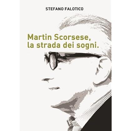 Martin Scorsese, La Strada Dei Sogni