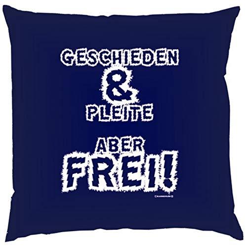 Witziges Sprüche Kissen für frisch Geschiedene: Geschieden & pleite - aber frei! -mit Füllung- Fb:navy-blau