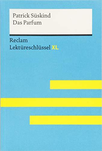 Das Parfum von Patrick Süskind: Lektüreschlüssel mit Inhaltsangabe, Interpretation,...