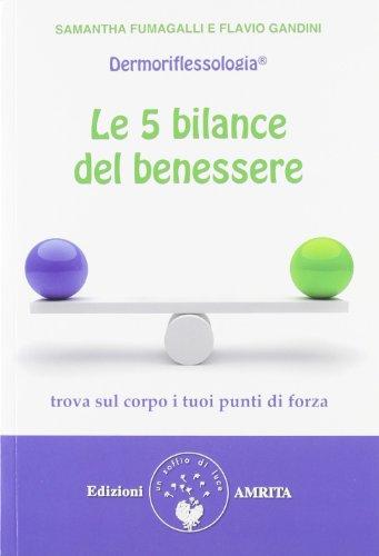 Le 5 bilance del benessere. Dermoriflessologia