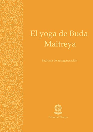 El yoga de Buda Maitreya: Sadhana de autogeneración