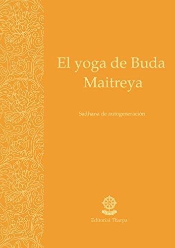 El yoga de Buda Maitreya: Sadhana de autogeneración por Gueshe Kelsang Gyatso
