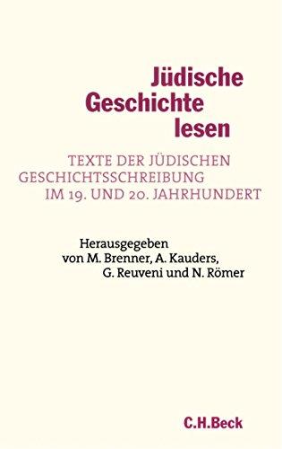 Jüdische Geschichte lesen: Texte der jüdischen Geschichtsschreibung im 19. und 20. Jahrhundert