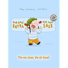 ¡Por aqui entra, Por aqui sale! Tie en-iras, tie el-iras!: Libro infantil ilustrado español-esperanto (Edición bilingüe)