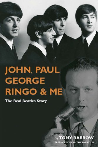 John, Paul, George, Ringo and Me by Tony Barrow (2005-09-01)