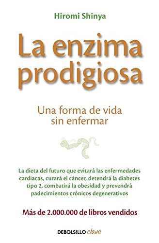 La Enzima Prodigiosa / The Enzyme Factor: How to Live Long and Never Be Sick por Hiromi Shinya