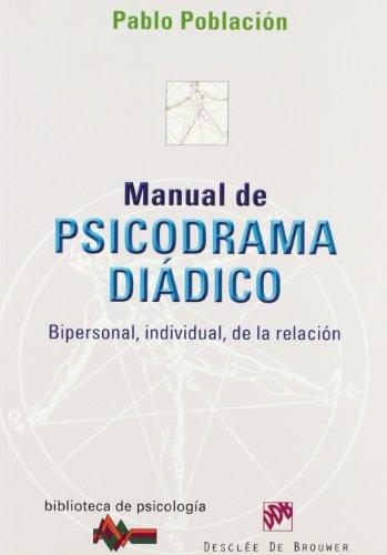 Manual de psicodrama diádico: Bipersonal, individual, de la relación (Biblioteca de Psicología)