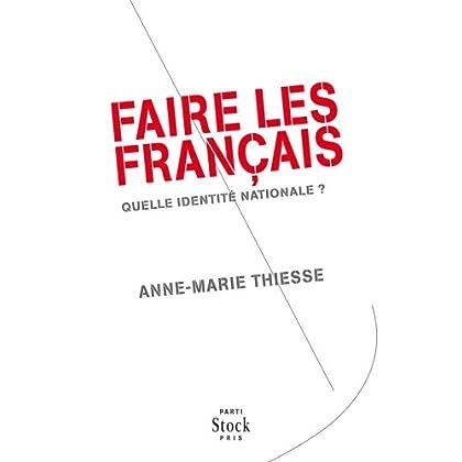 Faire des Français : Quelle identité nationale ? (Essais - Documents)