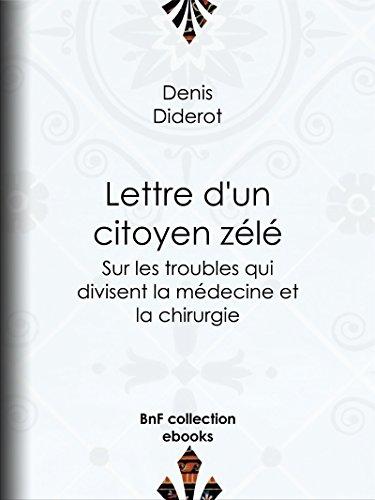 Couverture du livre Lettre d'un citoyen zélé: Sur les troubles qui divisent la médecine et la chirurgie