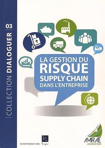 La gestion du risque Supply Chain dans