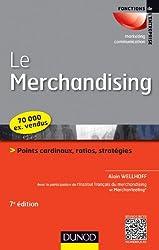 Le merchandising - 7e éd. - Points cardinaux, ratios, stratégies