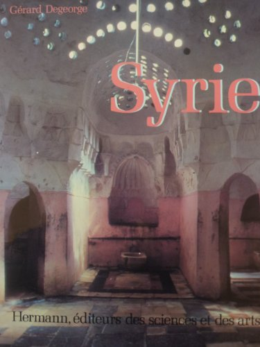 Syrie : Art - Histoire - Architecture