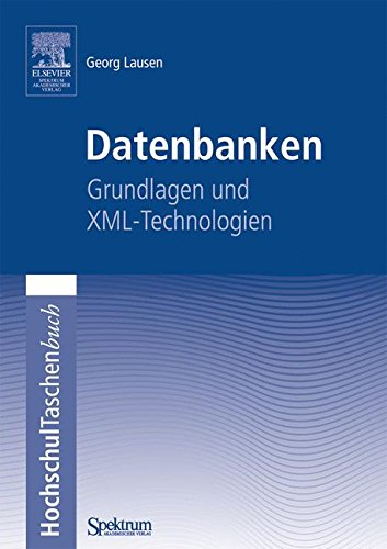 Datenbanken: Grundlagen und XML-Technologien