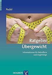 Ratgeber Übergewicht: Informationen für Betroffene und Angehörige (Ratgeber zur Reihe Fortschritte der Psychotherapie)