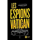 Les espions du Vatican: De la Seconde Guerre mondiale à nos jours