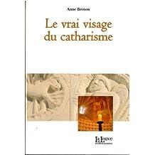 Vrai visage du catharisme (le) (L'Histoire)
