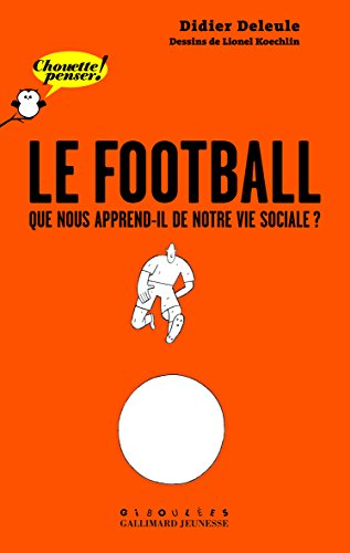 Le football: Que nous apprend-il de notre vie sociale? par Didier Deleule