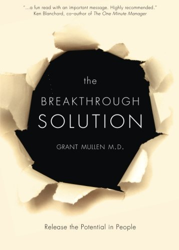 The Breakthrough Solution: Release the Potential in People by Grant Mullen (2008-05-06)