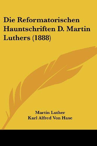 Die Reformatorischen Hauntschriften D. Martin Luthers (1888)