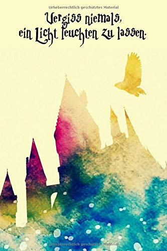 Vergiss niemals, ein Licht leuchten zu lassen.: Notizbuch - 150 linierte Seiten (6x9 Zoll / Softcover) - magisches Zauberbuch mit Schloss, Eule & ... Frauen & Mädchen / Kinder geeignet - günstig