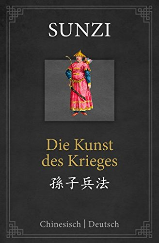 Die Kunst des Krieges: zweisprachige Ausgabe Chinesisch-Deutsch