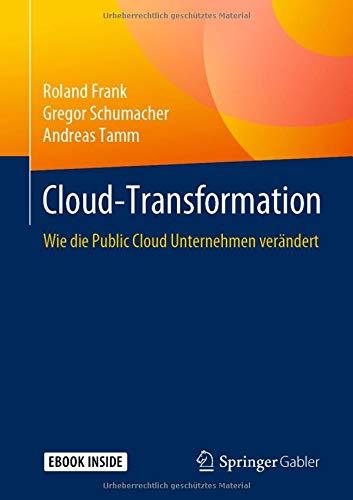 Cloud-Transformation: Wie die Public Cloud Unternehmen verändert