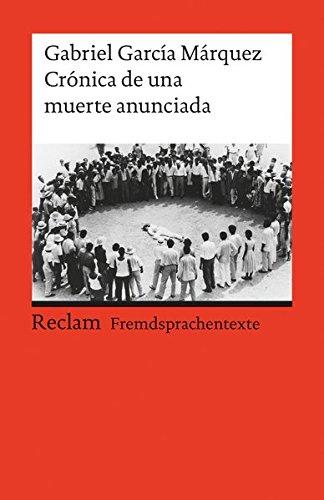 Crónica de una muerte anunciada: Spanischer Text mit deutschen Worterklärungen. B2 (GER) (Reclams Universal-Bibliothek) (Colera Tiempos De Amor En)