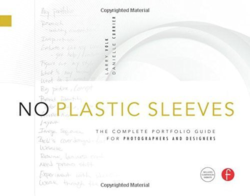 no-plastic-sleeves-the-complete-portfolio-guide-for-photographers-and-designers-by-volk-larry-currie