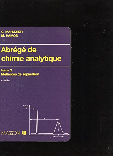 Abrege de chimie analytique tome 2 methodes de separation par Hamon
