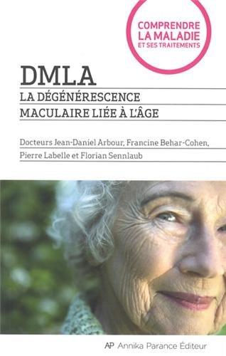 DMLA : La dégénérescence maculaire liée à l'âge