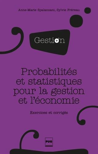 Probabilités et statistiques pour la gestion et l'économie : Exercices et corrigés
