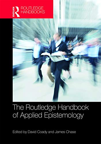 Reseña de The Routledge Handbook of Applied Epistemology (Routledge Handbooks in Philosophy) por David Coady