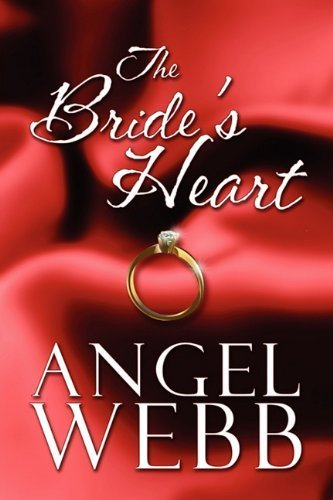 The Bride's Heart by Webb, Angel (2010) Paperback