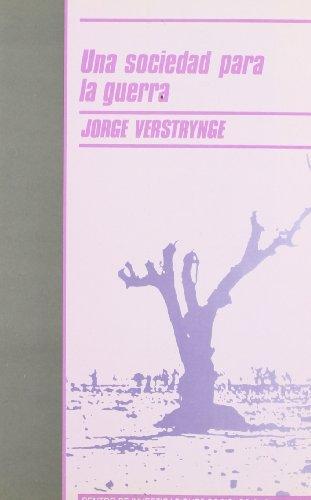 Una sociedad para la guerra por Jorge Verstrynge Rojas
