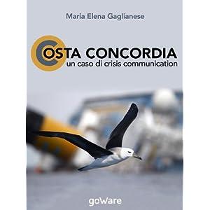 Costa Concordia. Un caso di crisis communication (Sulle orme della storia Vol. 5)