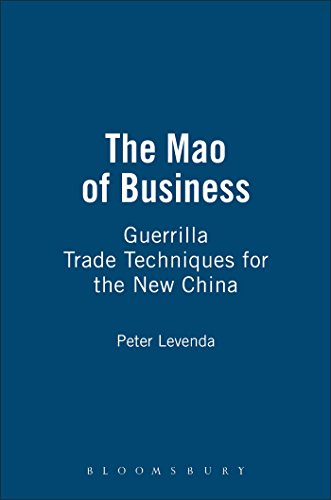 The Mao of Business: Guerrilla Trade Techniques for the New China