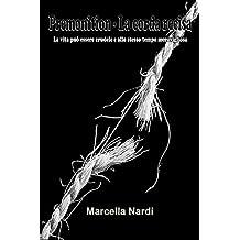 Premonition - La corda recisa: La vita può essere crudele e allo stesso tempo meravigliosa