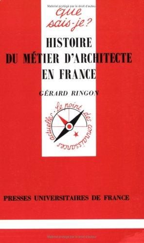 Histoire du métier d'architecte en France par Gérard Ringon
