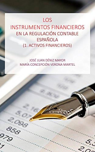 Los instrumentos financieros en la regulación contable española: 1. Activos Financieros por Jose Juan Deniz Mayor