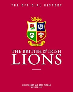 The British & Irish Lions: The Official History by Vision Sports Publishing
