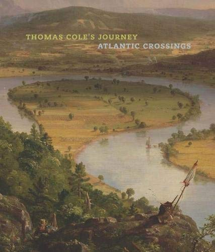 Thomas Cole`s Journey - Atlantic Crossings por Tim Barringer