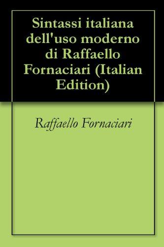 Sintassi italiana dell'uso moderno di Raffaello Fornaciari