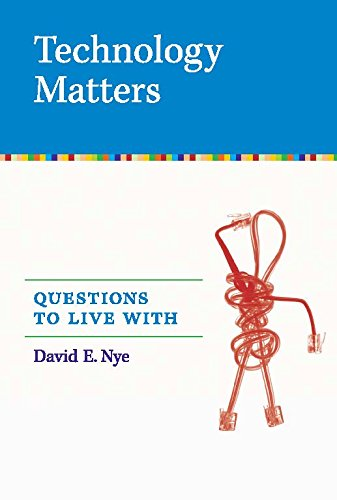 Technology Matters: Questions to Live With (The MIT Press) (English Edition)