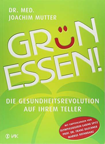 Grün essen! NA: Die Gesundheitsrevolution auf Ihrem Teller (Essen Garten)