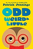 [ Odd, Weird & Little Jennings, Patrick ( Author ) ] { Hardcover } 2014