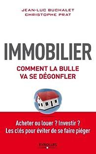 Immobilier, comment la bulle va se dégonfler par Christophe Prat